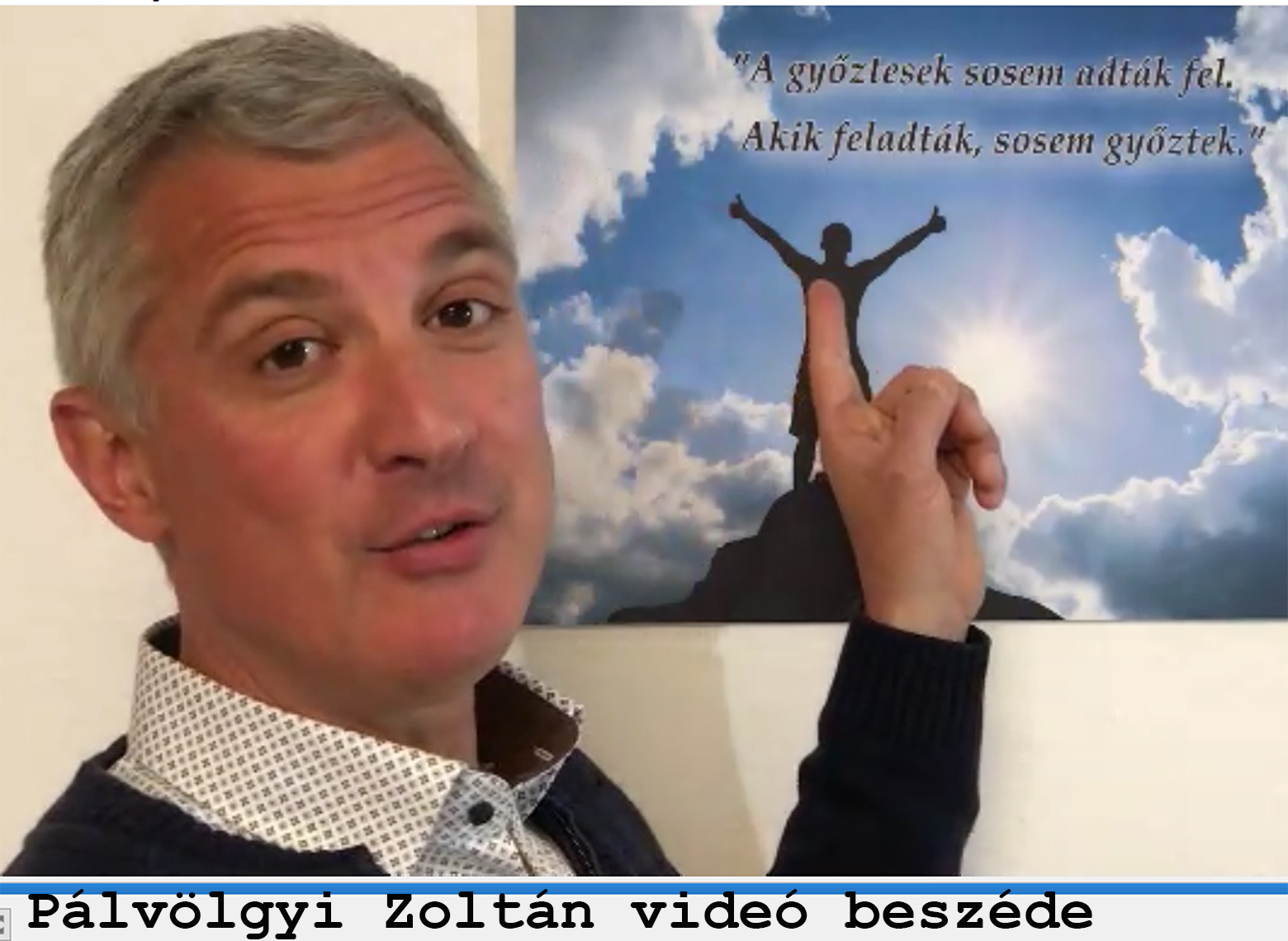 Pálvölgyi Zoltán videó beszéde